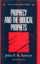 Prophecy and the Biblical Prophets