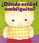 Donde esta el ombliguito? (Where Is Baby's Belly Button?)