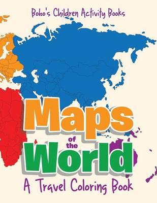 Maps of the World, A Travel Coloring Book