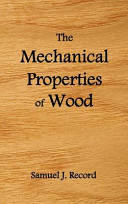 The Mechanical Properties of Wood, Including a Discussion of the Factors Affecting the Mechanical Properties, and Methods of Timber Testing, (Fully Illustrated)