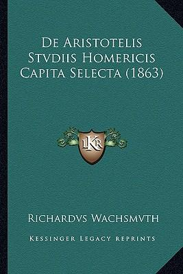 de Aristotelis Stvdiis Homericis Capita Selecta (1863)