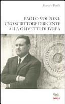 Paolo Volponi, uno scrittore dirigente alla Olivetti di Ivrea