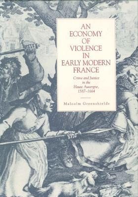 An Economy of Violence in Early Modern France