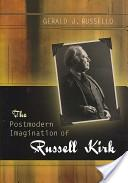 The postmodern imagination of Russell Kirk