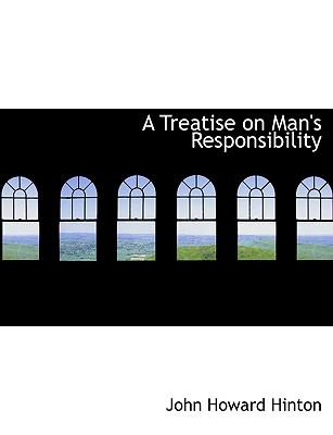 A Treatise on Man's ...