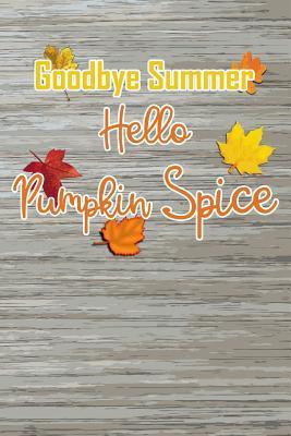 Goodbye Summer, Hello Pumpkin Spice