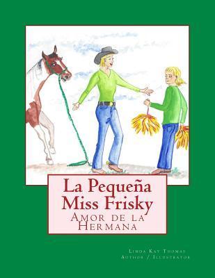 La Pequeña Miss Frisky / Little Miss Frisky