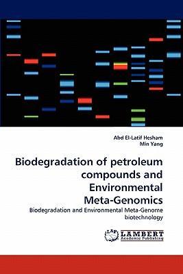 Biodegradation of petroleum compounds and Environmental Meta-Genomics