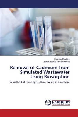 Removal of Cadmium from Simulated Wastewater Using Biosorption