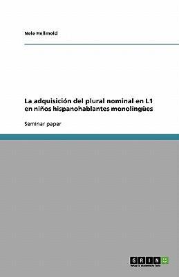 La adquisición del plural nominal en L1 en niños hispanohablantes monolingües