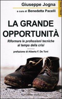 La grande opportunità. Riformare le professioni tecniche al tempo della crisi