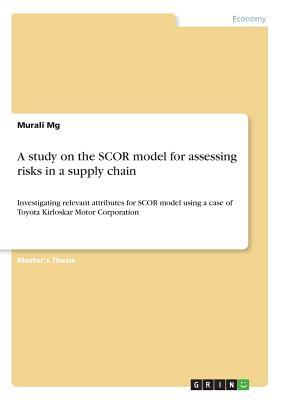 A study on the SCOR model for assessing risks in a supply chain