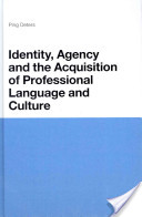 Identity, Agency and the Acquisition of Professional Language and Culture