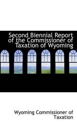 Second Biennial Report of the Commissioner of Taxation of Wyoming