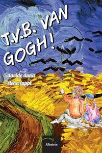 T.V.B. Van Gogh!