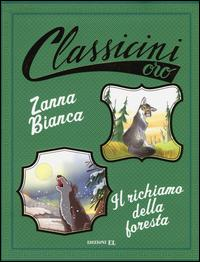 Zanna Bianca-Il richiamo della foresta di Jack London. Ediz. a colori