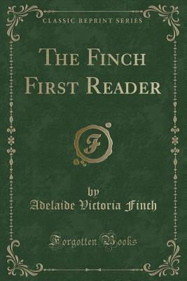 The Finch First Reader (Classic Reprint)