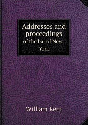 Addresses and Proceedings of the Bar of New-York