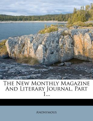 The New Monthly Magazine and Literary Journal, Part 1...