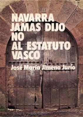 Navarra jamás dijo no al estatuto vasco