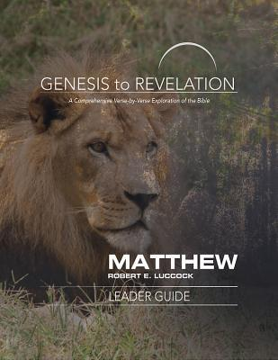 Genesis to Revelation Matthew Leader Guide