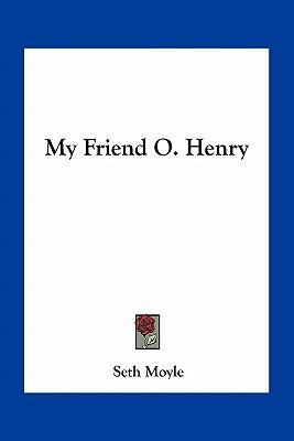 My Friend O. Henry