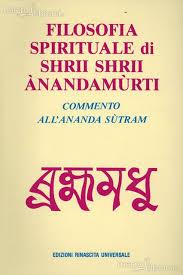 La filosofia spirituale di Shrii Shrii Anandamurti