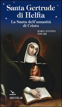 Santa Gertrude di Helfta. La santa dell'umanità di Cristo
