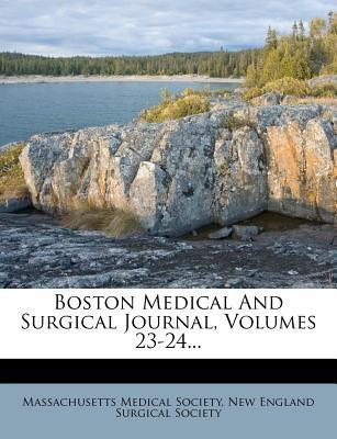 Boston Medical and Surgical Journal, Volumes 23-24...