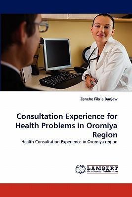 Consultation Experience for Health Problems in Oromiya Region