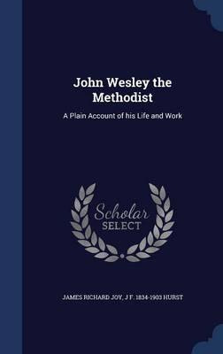 John Wesley the Methodist
