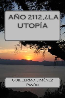Año 2112, ¿La utopía?