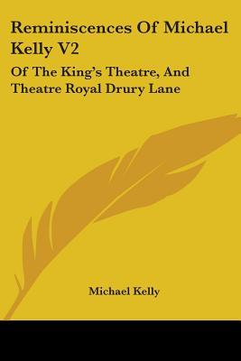 Reminiscences of Michael Kelly