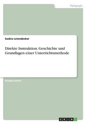 Direkte Instruktion. Geschichte und Grundlagen einer Unterrichtsmethode
