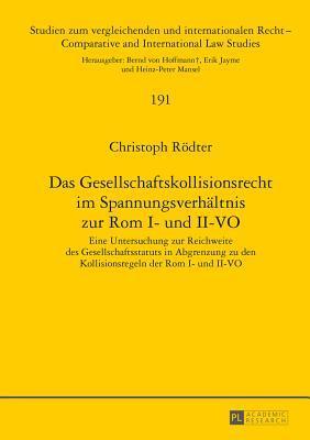 Das Gesellschaftskollisionsrecht Im Spannungsverhältnis Zur Rom I- Und Ii-vo