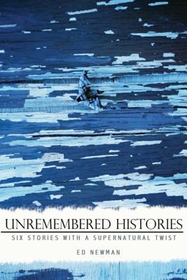 Unremembered Histories
