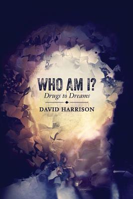 Who Am I? Drugs to Dreams