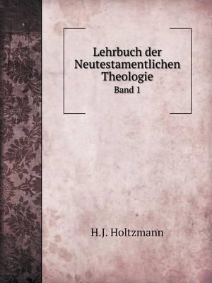 Lehrbuch Der Neutestamentlichen Theologie Band 1