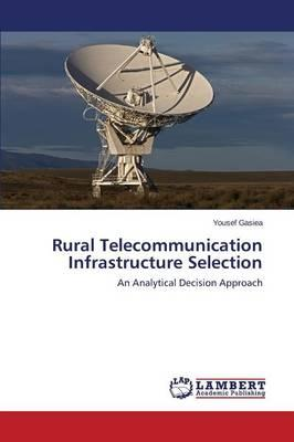 Rural Telecommunication Infrastructure Selection