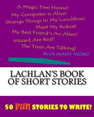 Lachlan's Book of Short Stories