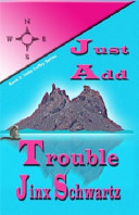 Just Add Trouble