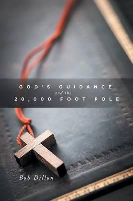 God's Guidance and the 20,000 Foot Pole