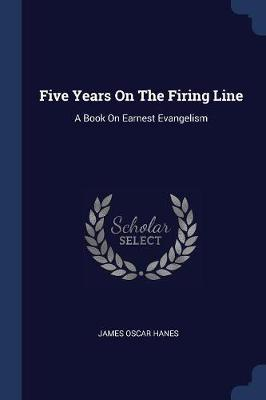 Five Years on the Firing Line