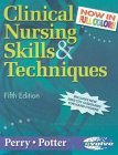 Clinical Nursing Skills and Techniques, Revised Reprint