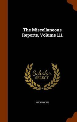 The Miscellaneous Reports, Volume 111