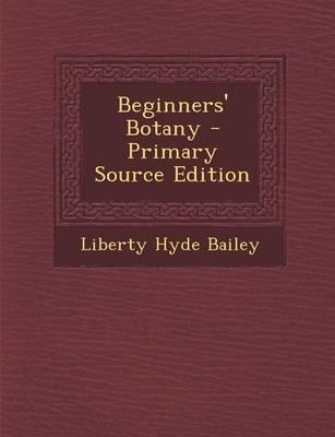 Beginners' Botany - ...