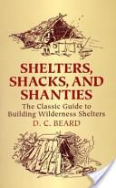 Shelters, Shacks, an...