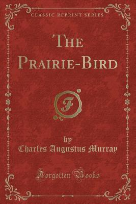 The Prairie-Bird (Cl...