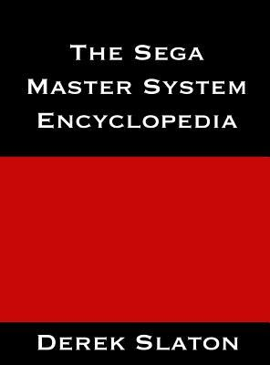 The Sega Master System Encyclopedia
