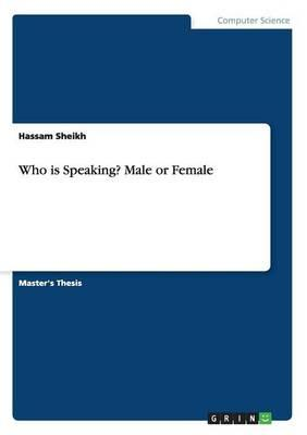 Who is Speaking? Male or Female